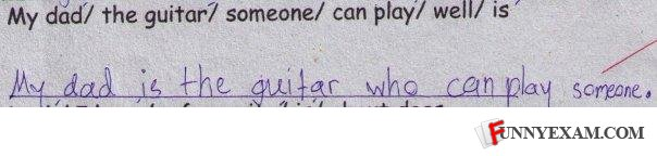 - My dad is someone who can play the guitar well...?