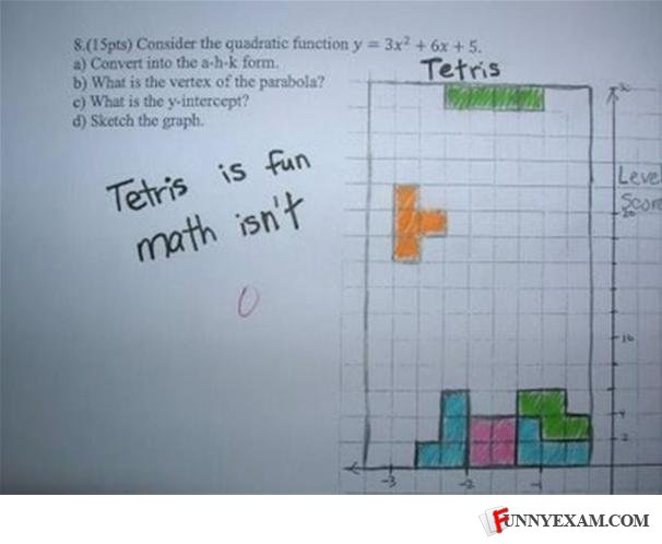 - Sorry to break it to ya, but without math, Tetris